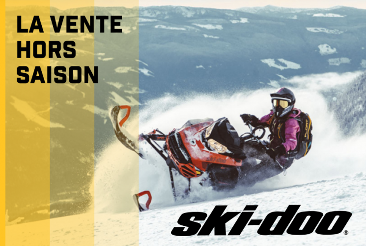 La Vente hors-saison Ski-Doo